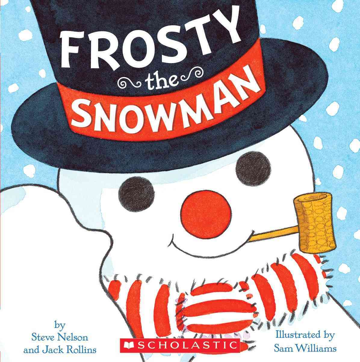 Frosty the Snowman By Rollins, Walter/ Nelson, Steve/ Williams, Sam (ILT)