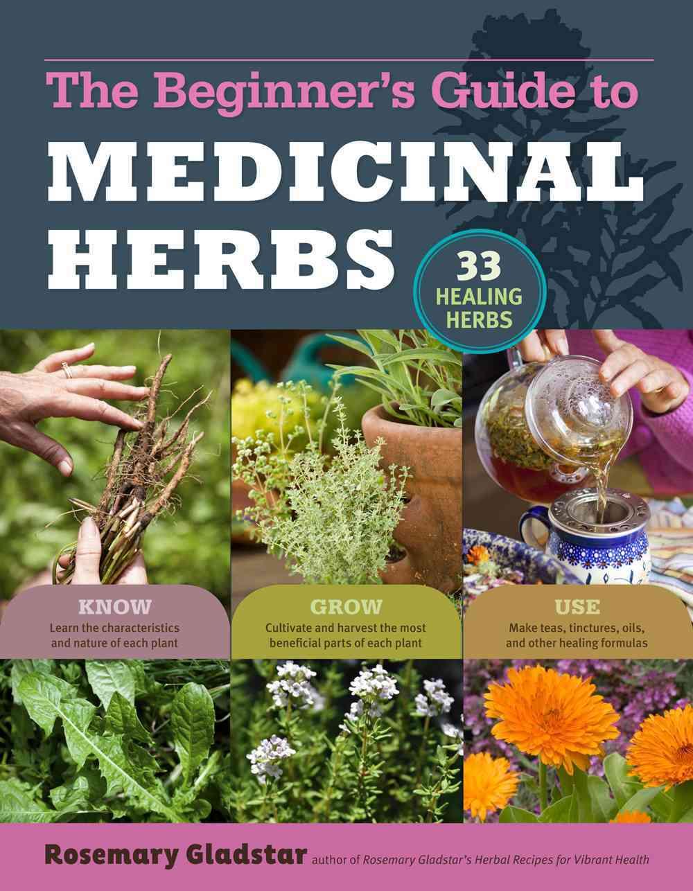 Rosemary Gladstar's Medicinal Herbs: a Beginner's Guide By Gladstar, Rosemary